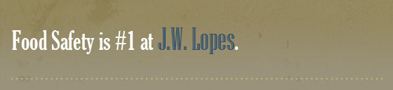 We've gotten good at what we do here at J.W. Lopes. Darn Good.